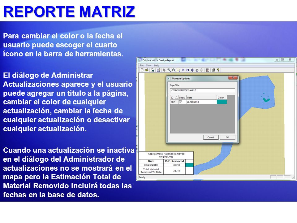 REPORTE MATRIZ Para cambiar el color o la fecha el usuario puede escoger el cuarto ícono en la barra de herramientas.