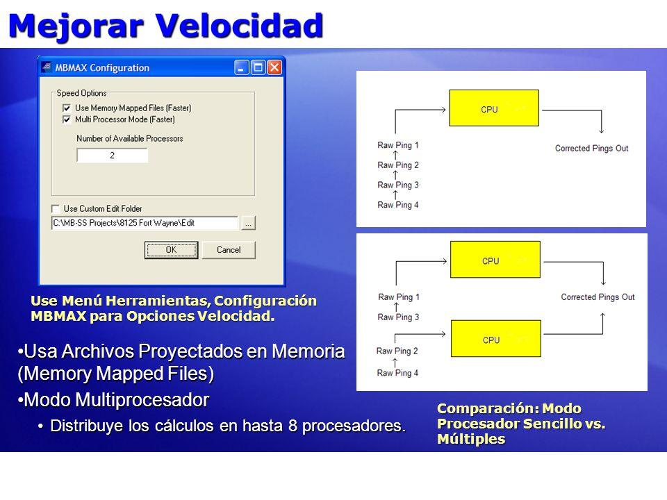 Mejorar VelocidadUse Menú Herramientas, Configuración MBMAX para Opciones Velocidad. Usa Archivos Proyectados en Memoria (Memory Mapped Files)
