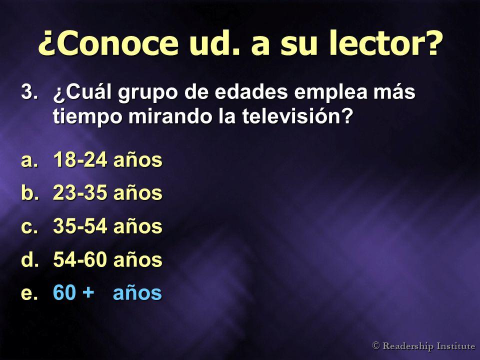 ¿Conoce ud. a su lector ¿Cuál grupo de edades emplea más tiempo mirando la televisión 18-24 años.