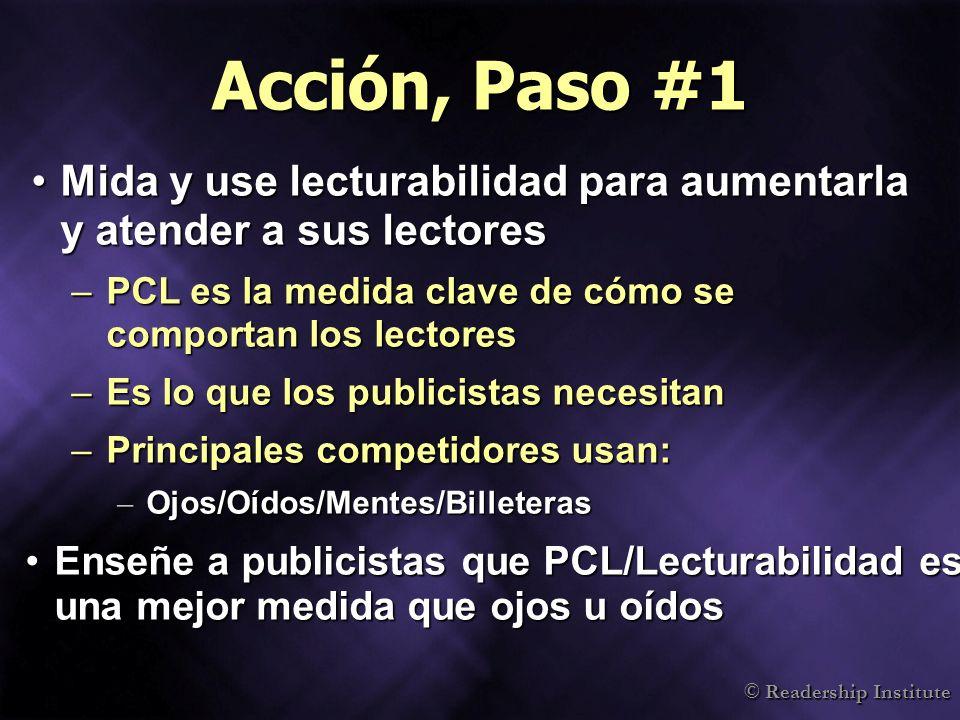Acción, Paso #1 Mida y use lecturabilidad para aumentarla y atender a sus lectores. PCL es la medida clave de cómo se comportan los lectores.