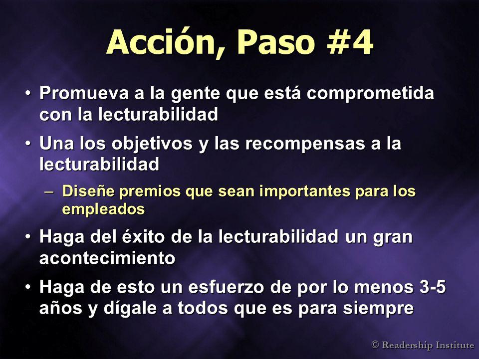 Acción, Paso #4 Promueva a la gente que está comprometida con la lecturabilidad. Una los objetivos y las recompensas a la lecturabilidad.