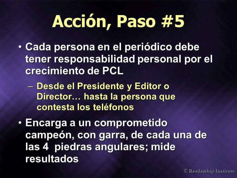 Acción, Paso #5 Cada persona en el periódico debe tener responsabilidad personal por el crecimiento de PCL.