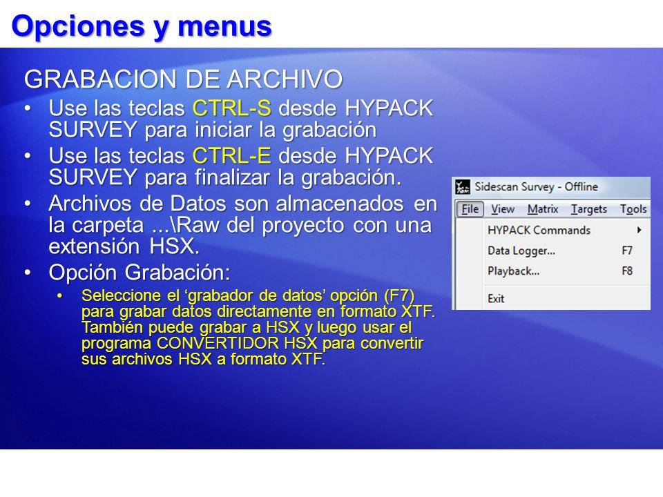 Opciones y menus GRABACION DE ARCHIVO
