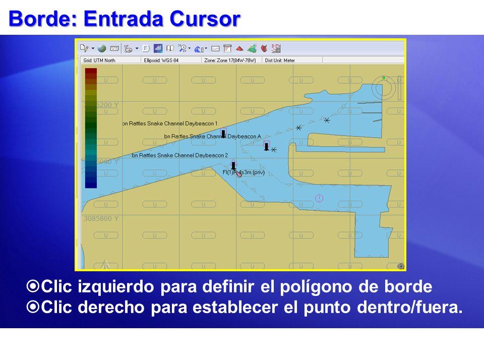 Borde: Entrada Cursor Clic izquierdo para definir el polígono de borde