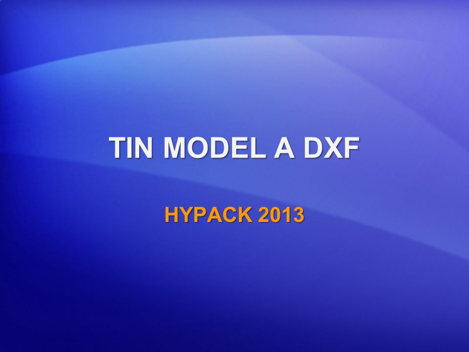 TIN MODEL A DXF HYPACK 2013