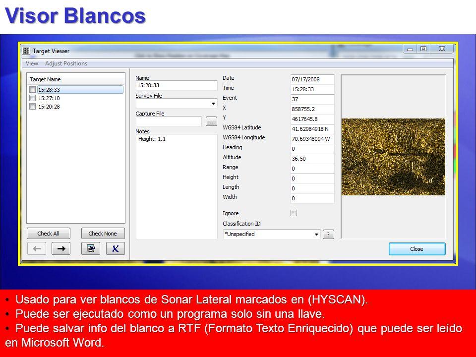 Visor Blancos Usado para ver blancos de Sonar Lateral marcados en (HYSCAN). Puede ser ejecutado como un programa solo sin una llave.