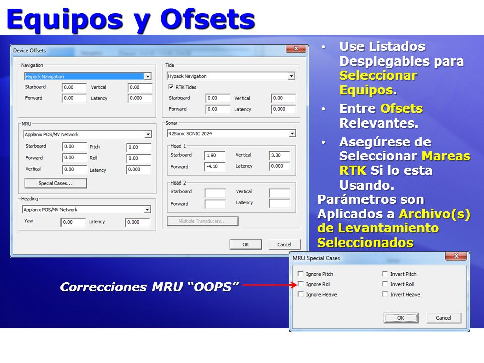 Equipos y Ofsets Use Listados Desplegables para Seleccionar Equipos.