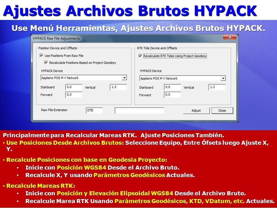 Use Menú Herramientas, Ajustes Archivos Brutos HYPACK.