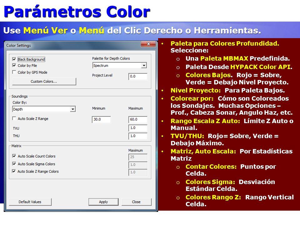 Parámetros Color Use Menú Ver o Menú del Clic Derecho o Herramientas.