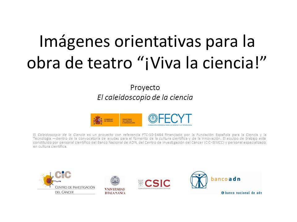 Imágenes orientativas para la obra de teatro ¡Viva la ciencia!