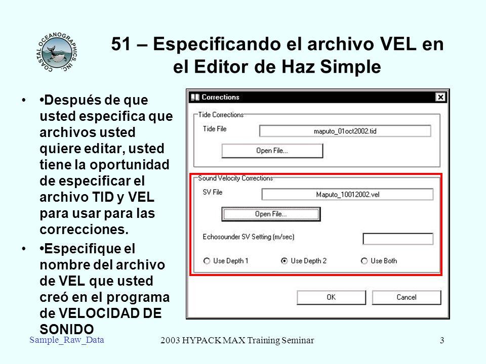 51 – Especificando el archivo VEL en el Editor de Haz Simple