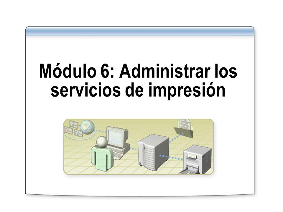 Módulo 6: Administrar los servicios de impresión