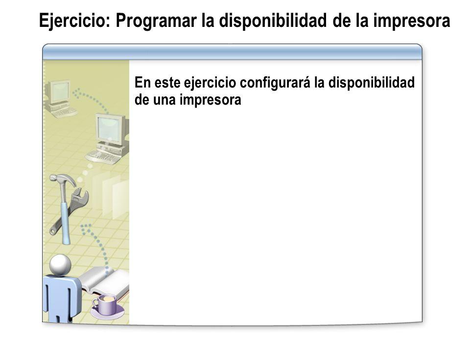 Ejercicio: Programar la disponibilidad de la impresora
