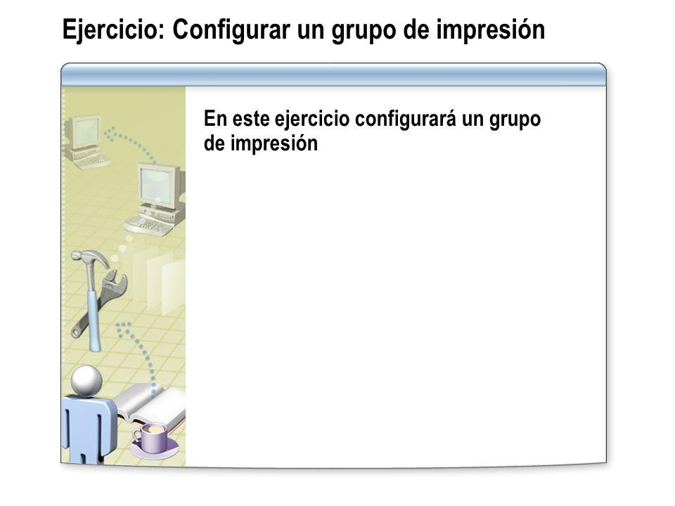 Ejercicio: Configurar un grupo de impresión