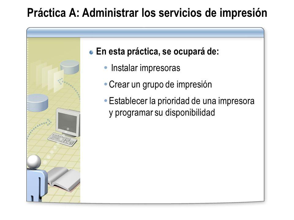 Práctica A: Administrar los servicios de impresión