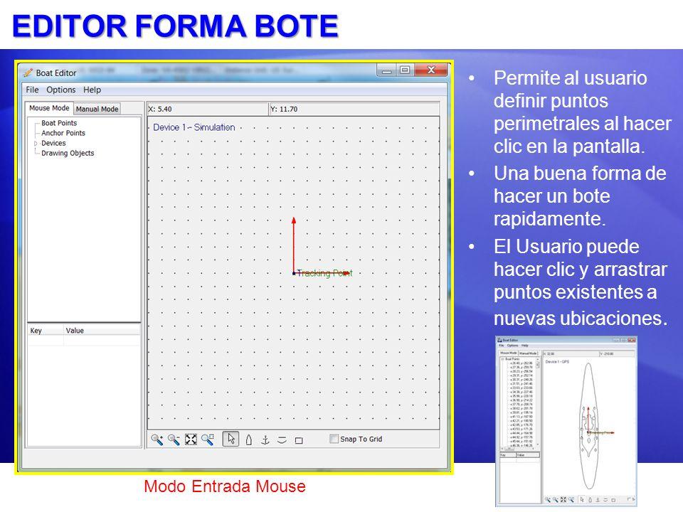 EDITOR FORMA BOTE Permite al usuario definir puntos perimetrales al hacer clic en la pantalla. Una buena forma de hacer un bote rapidamente.