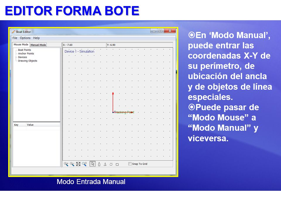 EDITOR FORMA BOTE En 'Modo Manual', puede entrar las coordenadas X-Y de su perímetro, de ubicación del ancla y de objetos de línea especiales.