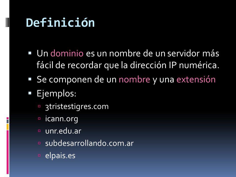 Definición Un dominio es un nombre de un servidor más fácil de recordar que la dirección IP numérica.