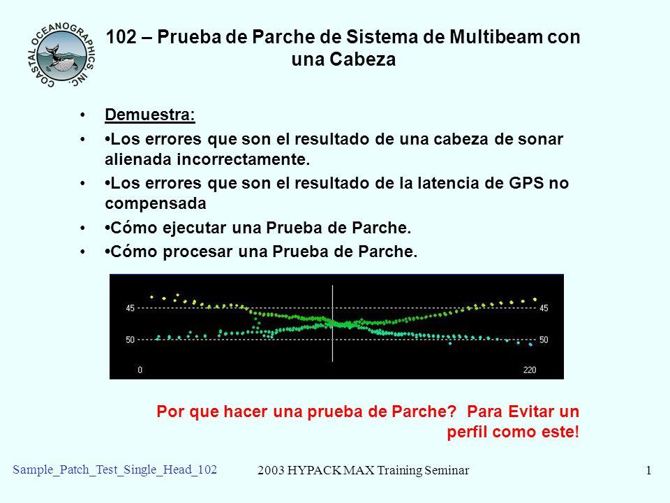 102 – Prueba de Parche de Sistema de Multibeam con una Cabeza