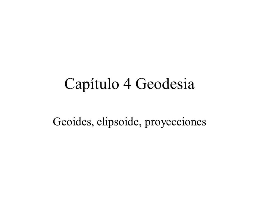 Geoides, elipsoide, proyecciones