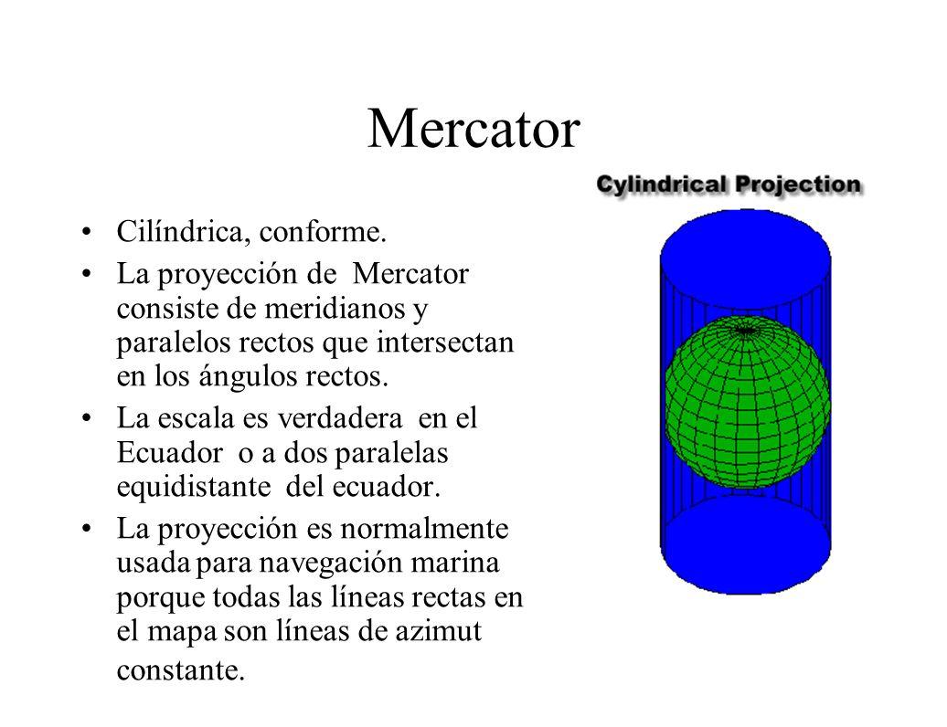 Mercator Cilíndrica, conforme.