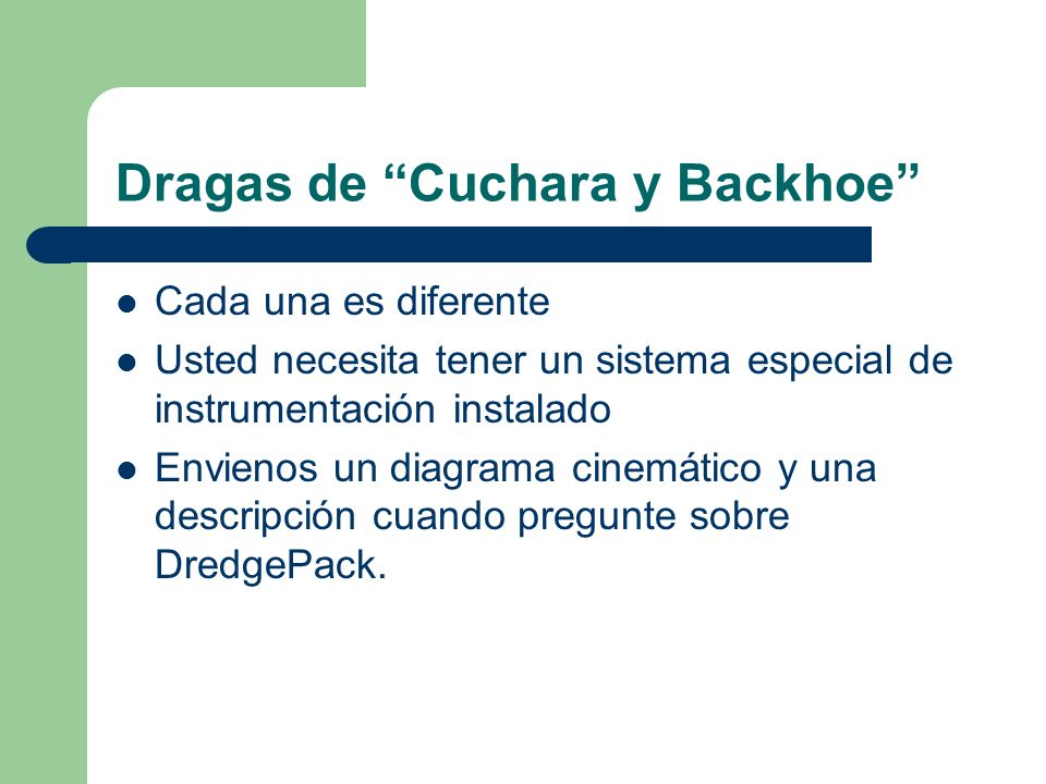 Dragas de Cuchara y Backhoe