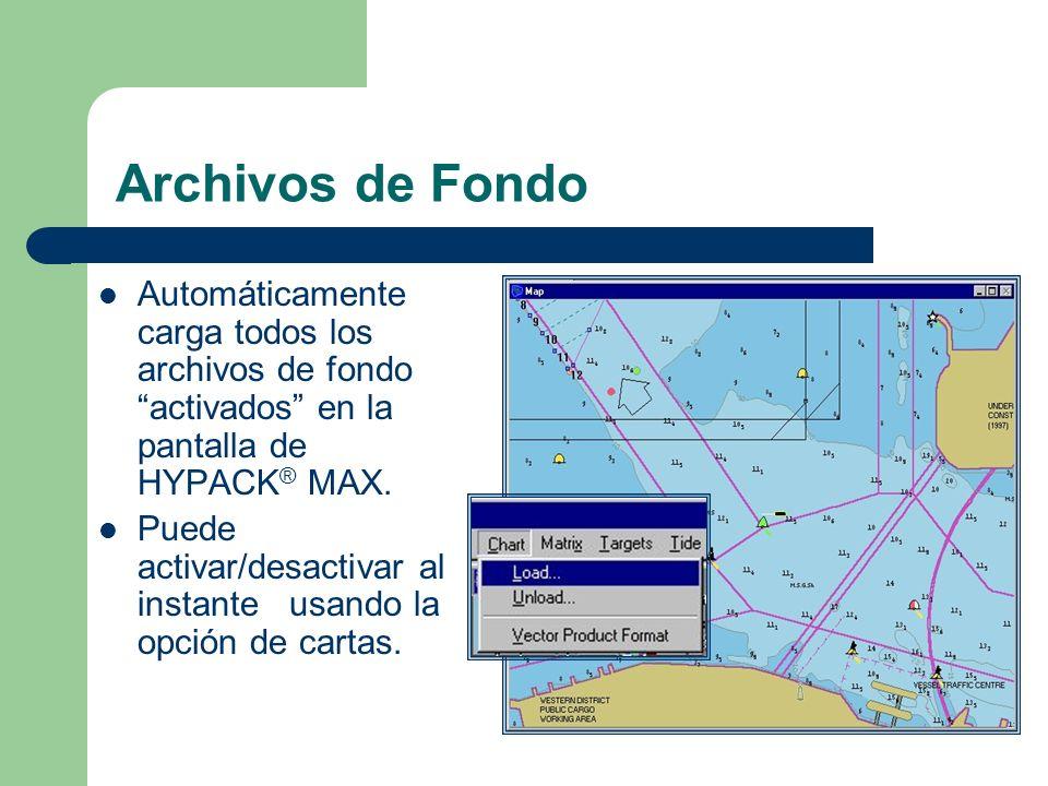 Archivos de FondoAutomáticamente carga todos los archivos de fondo activados en la pantalla de HYPACK® MAX.
