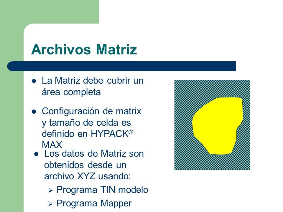 Archivos Matriz La Matriz debe cubrir un área completa