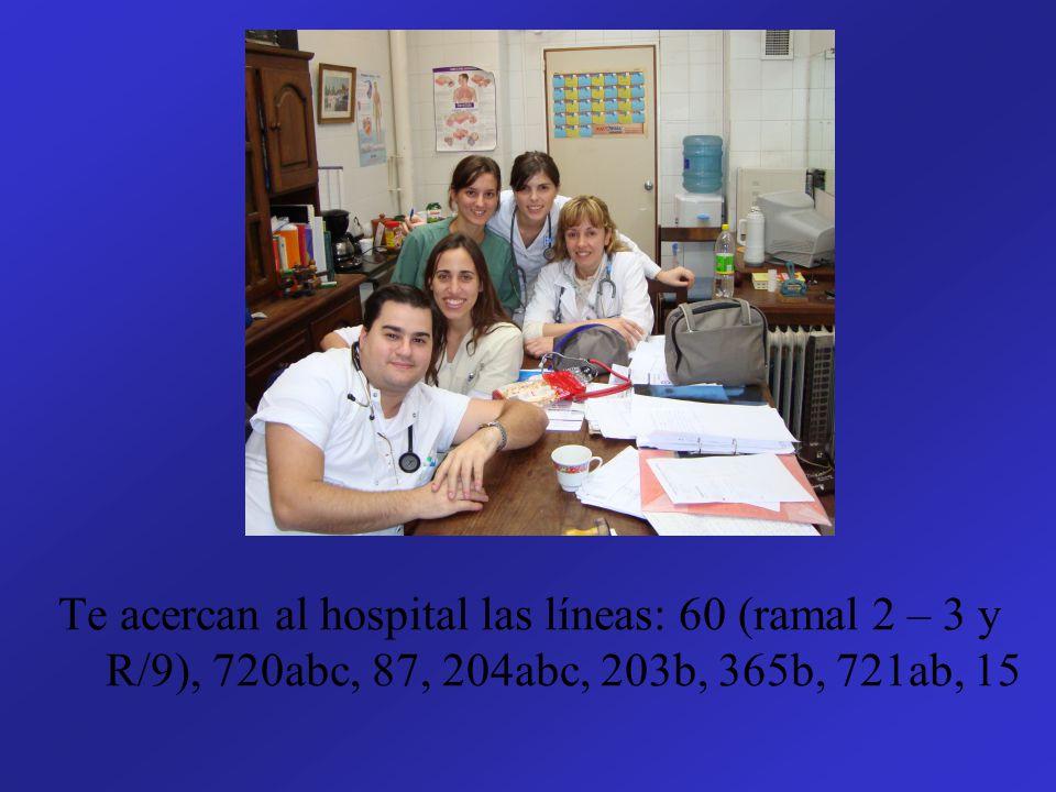 Te acercan al hospital las líneas: 60 (ramal 2 – 3 y R/9), 720abc, 87, 204abc, 203b, 365b, 721ab, 15