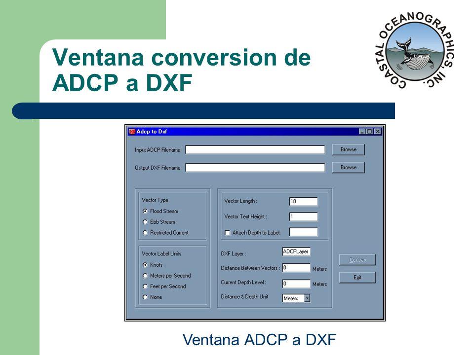 Ventana conversion de ADCP a DXF