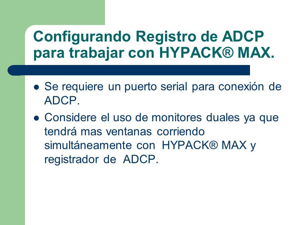 Configurando Registro de ADCP para trabajar con HYPACK® MAX.