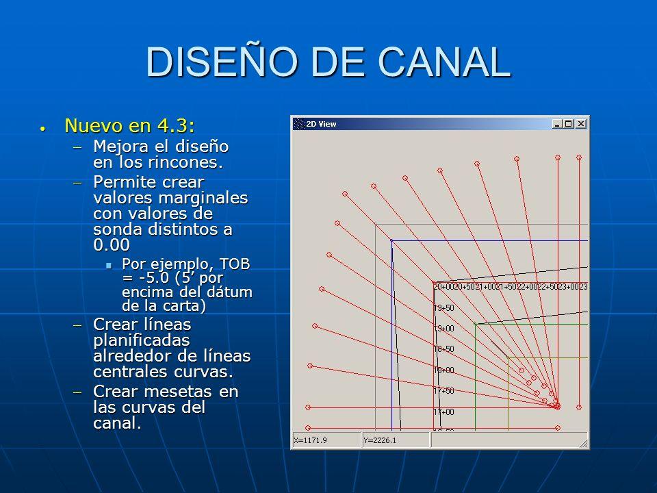 DISEÑO DE CANAL Nuevo en 4.3: Mejora el diseño en los rincones.
