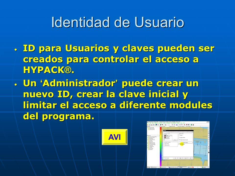 Identidad de Usuario ID para Usuarios y claves pueden ser creados para controlar el acceso a HYPACK®.