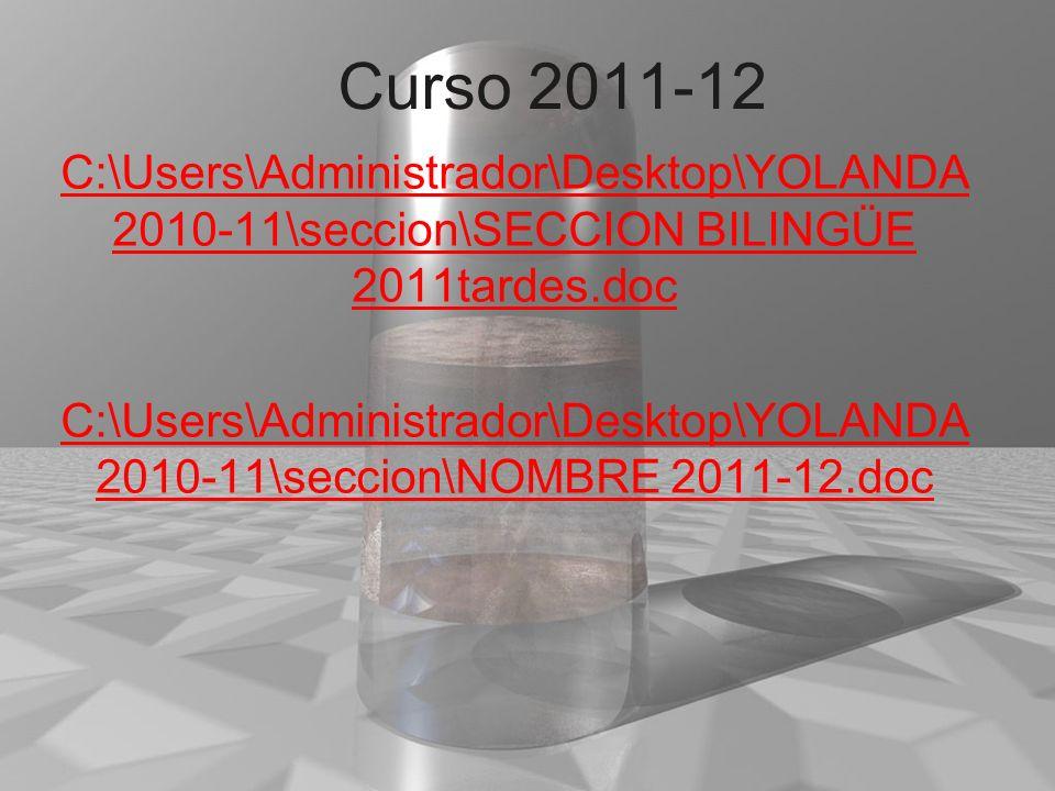 Curso 2011-12 C:\Users\Administrador\Desktop\YOLANDA 2010-11\seccion\SECCION BILINGÜE 2011tardes.doc.