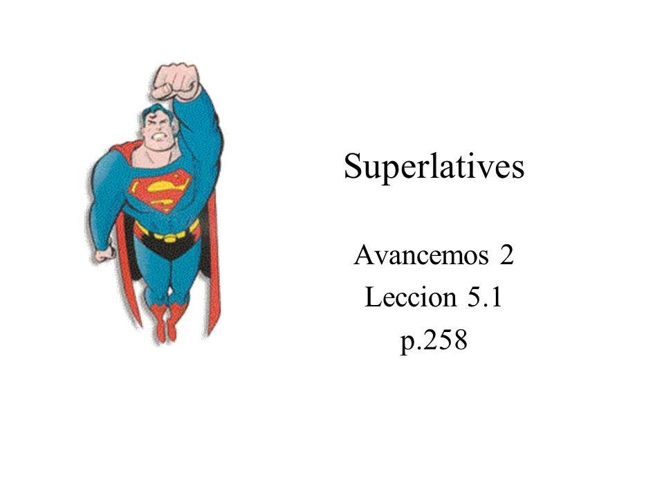 Superlatives Avancemos 2 Leccion 5.1 p.258
