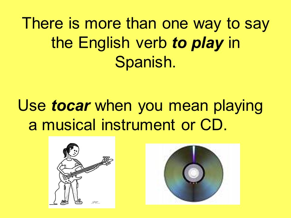 There is more than one way to say the English verb to play in Spanish.