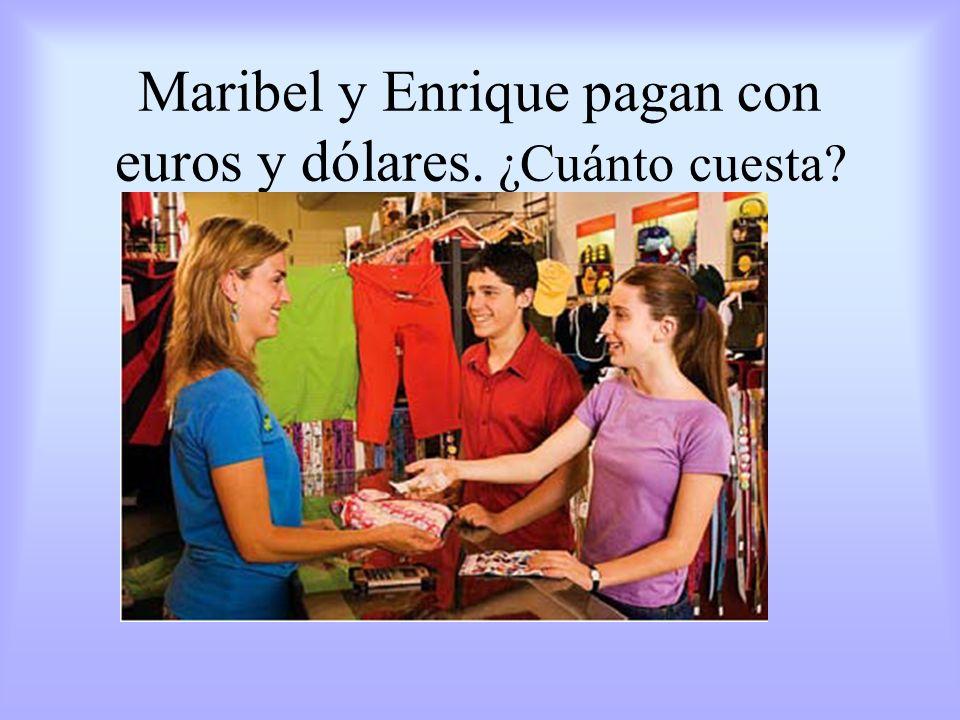 Maribel y Enrique pagan con euros y dólares. ¿Cuánto cuesta
