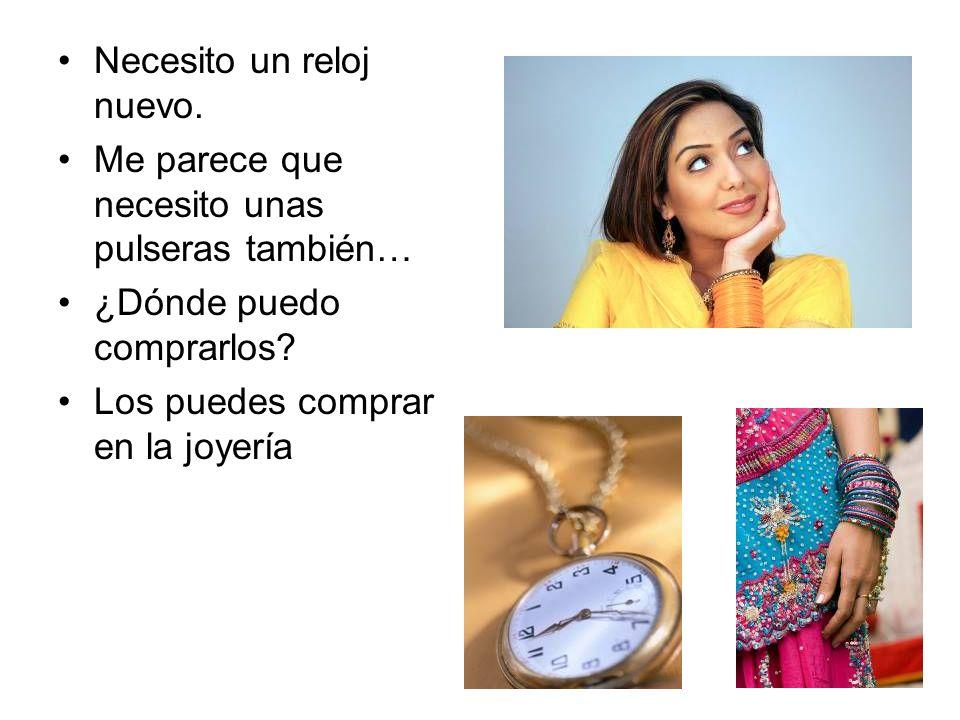 Necesito un reloj nuevo.