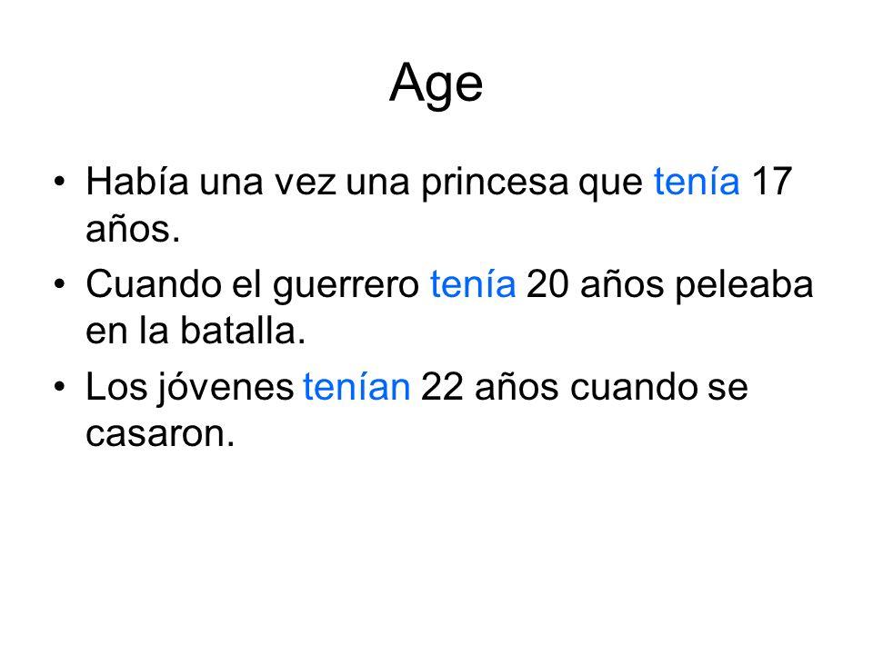 Age Había una vez una princesa que tenía 17 años.