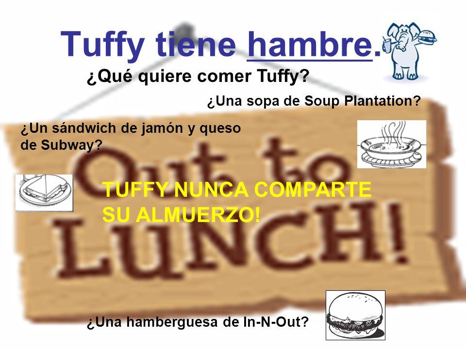 Tuffy tiene hambre. TUFFY NUNCA COMPARTE SU ALMUERZO!