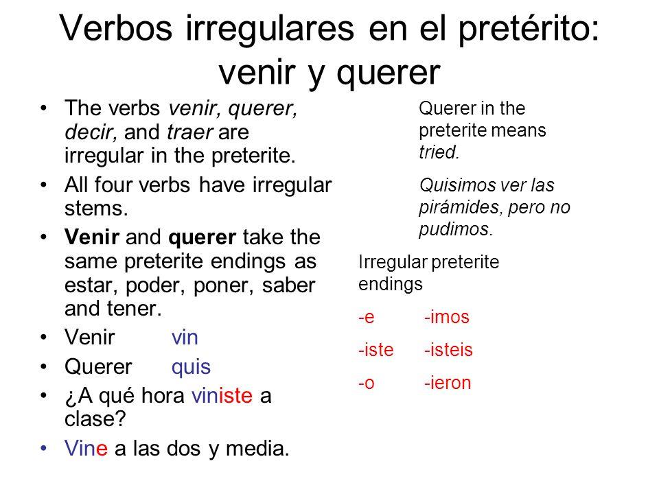Verbos irregulares en el pretérito: venir y querer