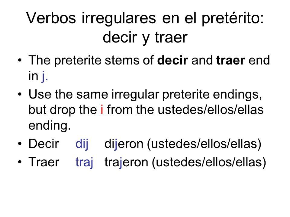 Verbos irregulares en el pretérito: decir y traer