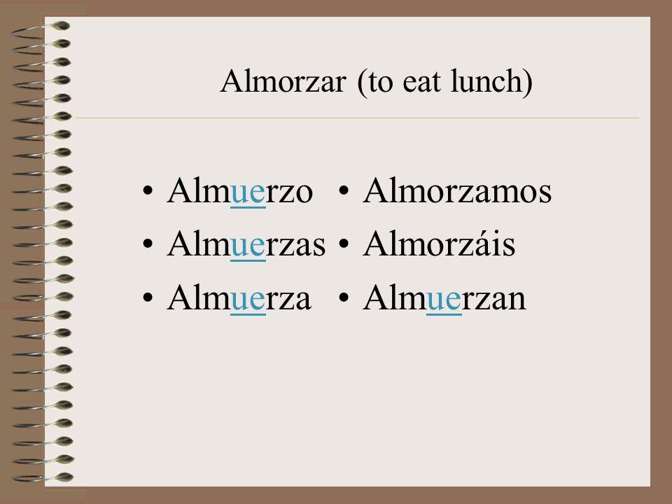 Almuerzo Almuerzas Almuerza Almorzamos Almorzáis Almuerzan