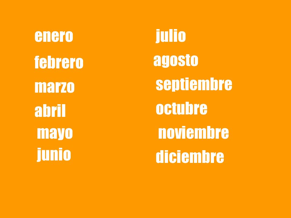 enero julio agosto febrero septiembre marzo octubre abril mayo noviembre junio diciembre