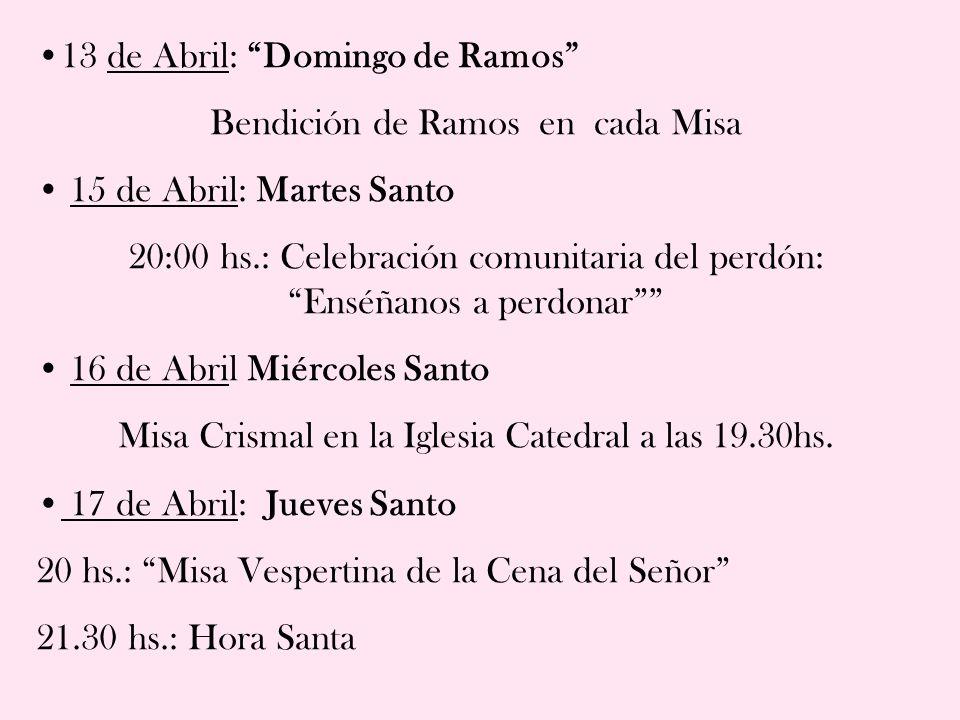 13 de Abril: Domingo de Ramos Bendición de Ramos en cada Misa