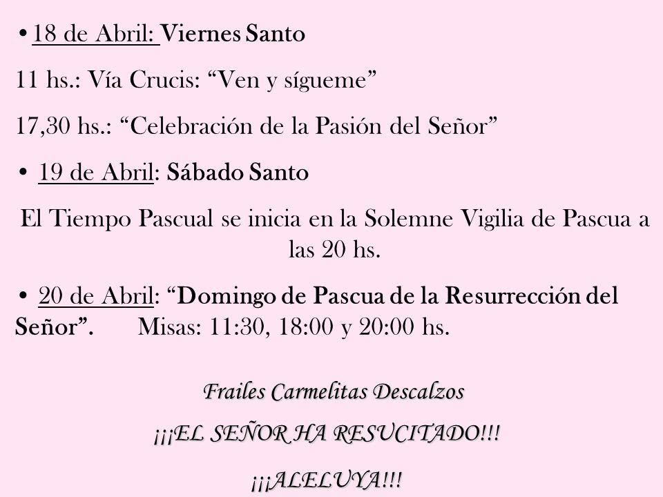 18 de Abril: Viernes Santo 11 hs.: Vía Crucis: Ven y sígueme