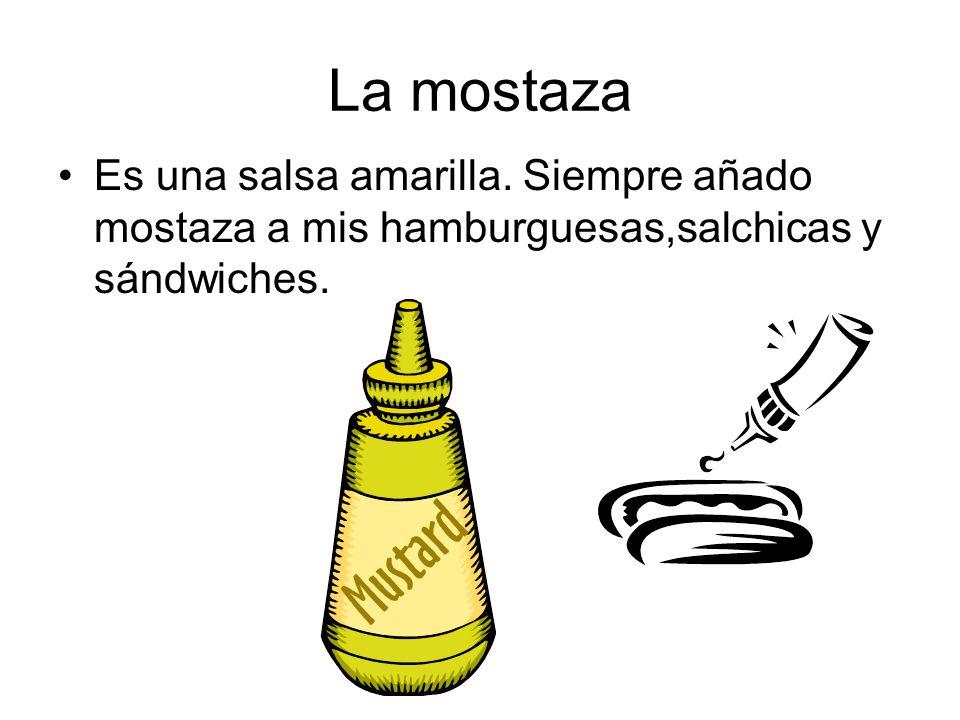 La mostaza Es una salsa amarilla. Siempre añado mostaza a mis hamburguesas,salchicas y sándwiches.