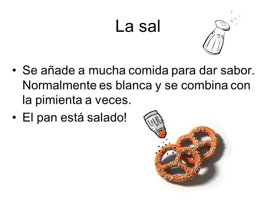 La sal Se añade a mucha comida para dar sabor. Normalmente es blanca y se combina con la pimienta a veces.