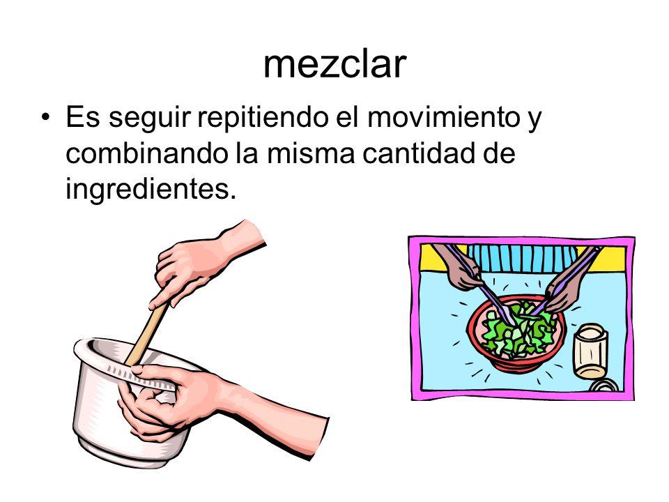 mezclar Es seguir repitiendo el movimiento y combinando la misma cantidad de ingredientes.