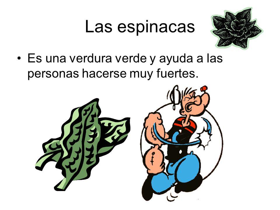 Las espinacas Es una verdura verde y ayuda a las personas hacerse muy fuertes.
